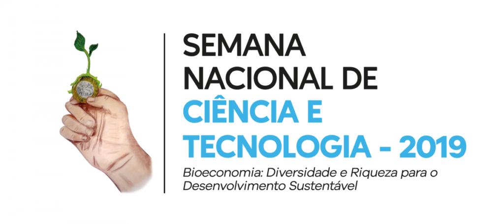 Semana Nacional de Ciência e Tecnologia - 2019